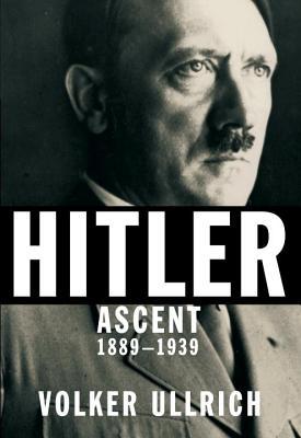 Hitler: Ascent, 1889-1939 - Ullrich, Volker