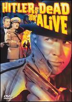 Hitler: Dead or Alive