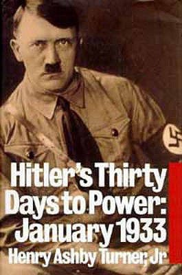 Hitler: Thirty Days to Power - Turner, Henry Ashby