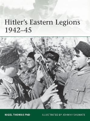 Hitler's Eastern Legions 1942-45 - Thomas, Nigel