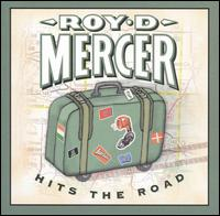 Hits the Road - Roy D. Mercer
