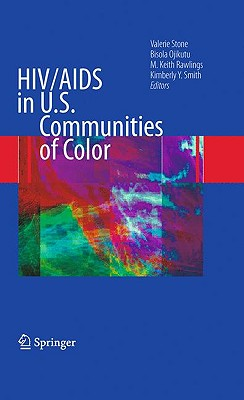 HIV/AIDS in U.S. Communities of Color - Stone, Valerie (Editor), and Ojikutu, Bisola (Editor), and Rawlings, M Keith (Editor)