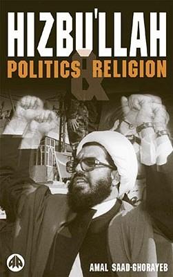 Hizbu'llah: Politics and Religion - Saad-Ghorayeb, Amal