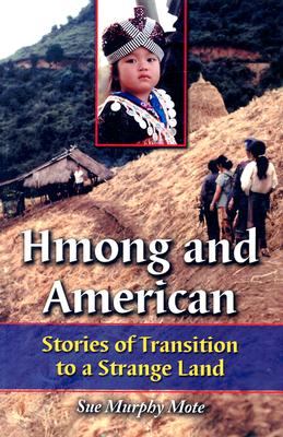 Hmong and American: Stories of Transition to a Strange Land - Mote, Sue Murphy