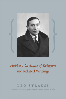 Hobbes's Critique of Religion & Related Writings - Strauss, Leo, and Bartlett, Gabriel (Translated by), and Minkov, Svetozar (Translated by)