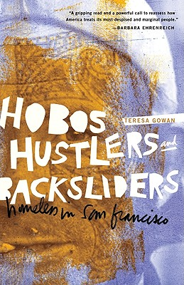 Hobos, Hustlers, and Backsliders: Homeless in San Francisco - Gowan, Teresa
