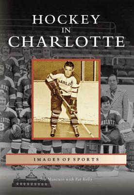 Hockey in Charlotte - Mancuso, Jim, and Kelly, Pat