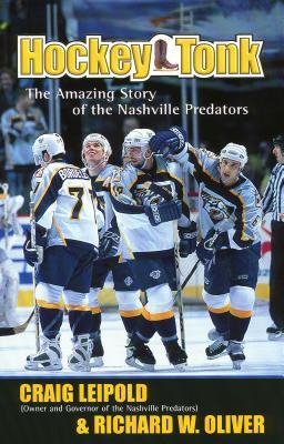 Hockey Tonk: The Amazing Story of the Nashville Predators - Leipold, Craig