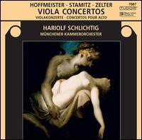 Hoffmeister, Stamitz, Zelter: Viola Concertos - Christoph Hammer (hammerklavier); Hariolf Schlichtig (viola); Münchener Kammerorchester (chamber ensemble)