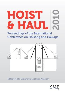 Hoist & Haul: Proceedings of the International Conference on Hoisting and Haulage - Brokenshire, Peter (Editor)