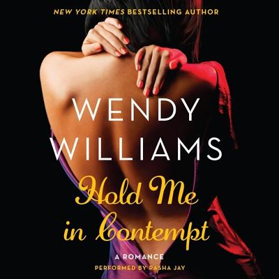 Hold Me in Contempt: A Romance - Williams, Wendy, and Jay, Rasha (Read by)