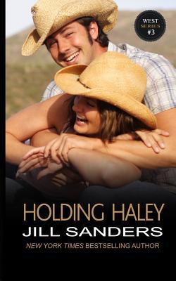 Holding Haley - Sanders, Jill
