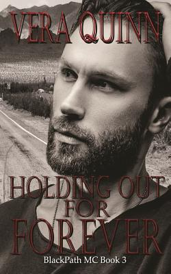 Holding Out for Forever - Quinn, Vera, and Stepowski, Avril M (Editor), and Holloway, Monica Langley (Editor)