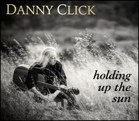 Holding Up the Sun - Danny Click