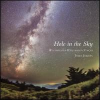 Hole in the Sky - Corey Everly (piano); Emily Rosoff (alto); Moria Susan Gannon (alto); Nick Masterson (horn); Peter Carter (organ);...