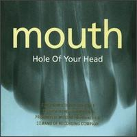 Hole of Your Head - Mouth