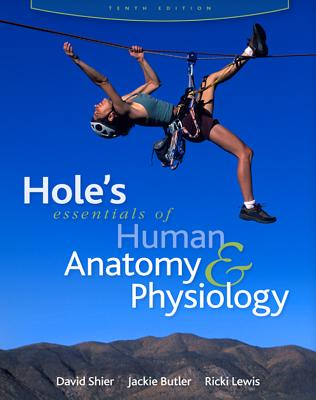 Hole's Essentials of Human Anatomy & Physiology (Reinforced Nasta Binding for Secondary Market) - McGraw-Hill/Glencoe, and Shier, David N, Dr., and Butler Jackie