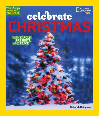 Holidays Around The World Celebrate Christmas - Heiligman, Deborah