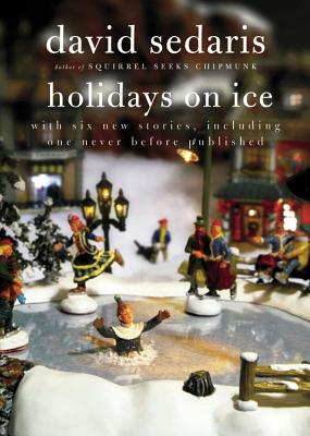 Holidays on Ice - Sedaris, David