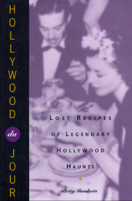 Hollywood Du Jour: Lost Recipes of Legendary Hollywood Haunts - Goodwin, Betty, and Penn, Jean (Editor)
