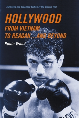 Hollywood from Vietnam to Reagan . . . and Beyond - Wood, Robin