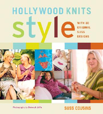 Hollywood Knits Style - Cousins, Suss, and Jaffe, Deborah (Photographer)