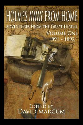 Holmes Away From Home, Adventures From the Great Hiatus Volume I: 1891-1892 - Baran, Deanna, and Grant, John Linwood, and Magnusson, Katie