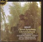 Holst: Choral Symphony; Choral Fantasia