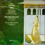 Holst: Savitri; The Dream City - Felicity Palmer (vocals); Patrizia Kwella (soprano); Philip Langridge (vocals); Stephen Varcoe (bass);...