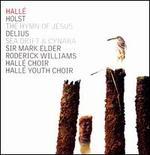 Holst: The Hymn of Jesus; Delius: Sea Drift & Cynara