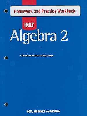 9780030784194: Holt Algebra 2: Homework and Practice Workbook - Holt
