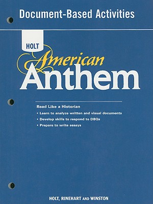 Holt American Anthem Document-Based Activities - Holt Rinehart & Winston (Creator)