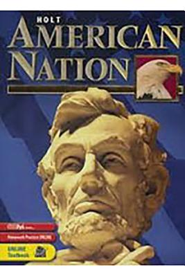 Holt American Nation: Student Edition Grades 9-12 2005 - Boyer, and Holt Rinehart and Winston (Prepared for publication by)