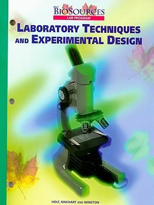 Holt Biosources Laboratory Techniques and Experimental Design - Holt Rinehart & Winston
