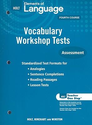 Holt Elements of Language Fourth Course: Vocabulary Workshop Tests: Assessment - Holt Rinehart & Winston (Creator)