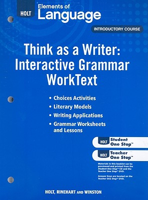 Holt Elements of Language, Introductory Course: Think as a Writer: Interactive Writing Worktext - Holt Rinehart & Winston (Creator)