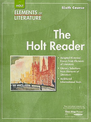 Holt Elements of Literature Reader, Sixth Course - Holt Rinehart & Winston (Creator)