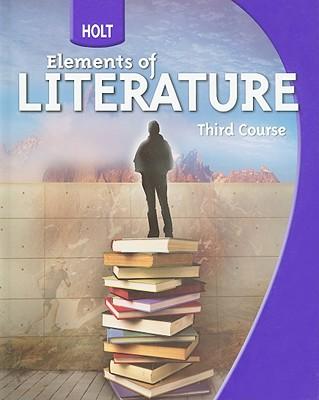 Holt Elements of Literature, Third Course - Beers, Kylene, and Jago, Carol, and Appleman, Deborah