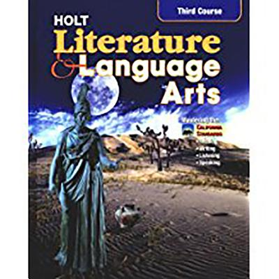 Holt Literature and Language Arts California: Student Edition Grade 9 2003 - Holt Rinehart & Winston