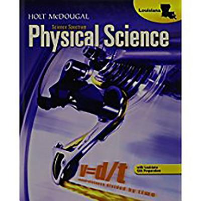 Holt McDougal Science Spectrum: Physical Science Louisiana: Student Edition 2012 - Holt McDougal (Prepared for publication by)
