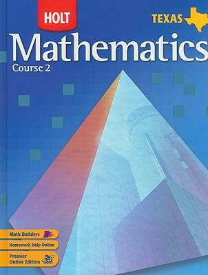 Holt Texas Mathematics, Course 2 - Bennett, Jennie M