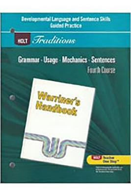 Holt Traditions Warriner's Handbook: Developmental Language and Sentence Skills Guided Practice Fourth Course Gr 10 Fourth Course - Warriner E