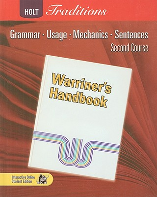 Holt Traditions Warriner's Handbook: Student Edition Grade 8 Second Course 2008 - Holt Rinehart and Winston (Prepared for publication by)