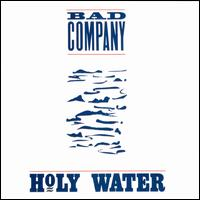 Holy Water - Bad Company