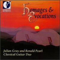 Homages And Evocations: Music For Two Guitars - Julian Gray (guitar); Ronald Pearl (guitar)