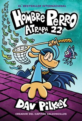 Hombre Perro: Atrapa 22, 8 - Pilkey, Dav (Illustrator)