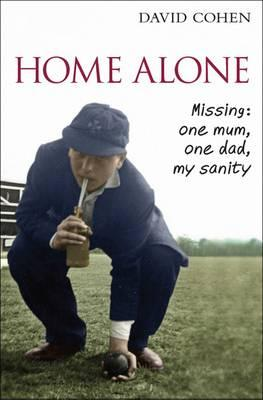 Home Alone: Missing - One Mum, One Dad, One's Sanity - Cohen, David