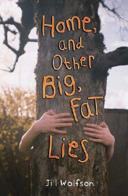 Home, and Other Big, Fat Lies - Wolfson, Jill