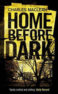 Home Before Dark - Maclean, Charles