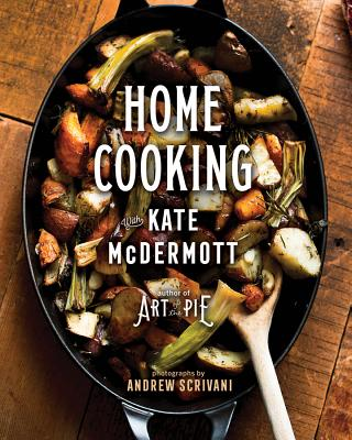 Home Cooking with Kate McDermott - McDermott, Kate